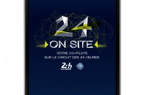 24 ON SITE  - The application to discover  the Le Mans 24 Hours